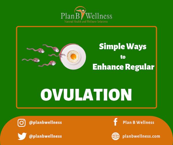 SIMPLE NATURAL WAYS TO ACHIEVE REGULAR OVULATION
