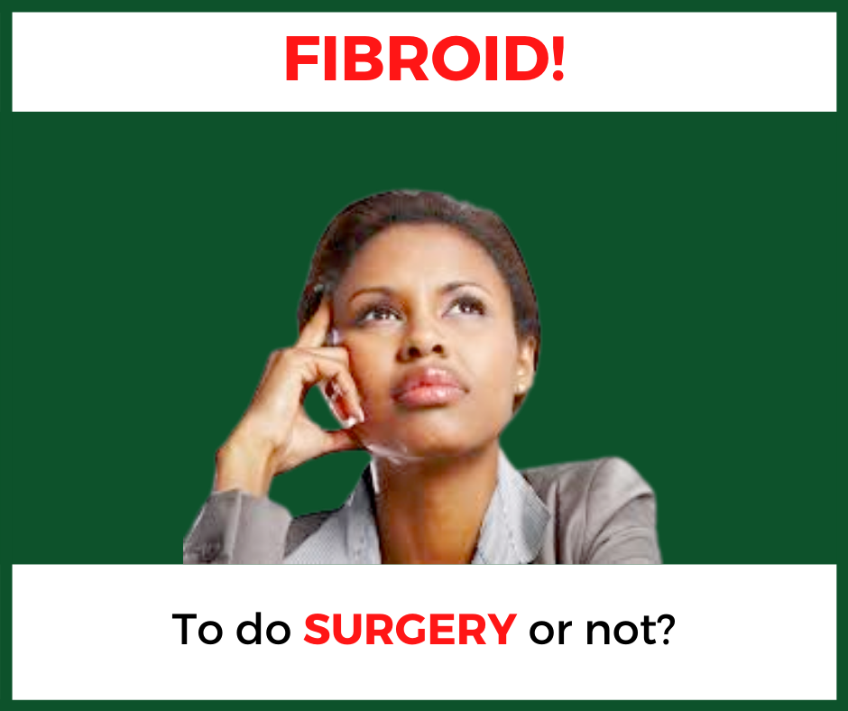 Fibroid Surgery: To Do it or Not?