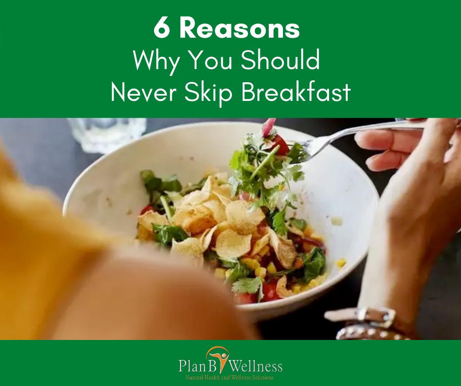 6 Reasons Why You Should Never Skip Breakfast