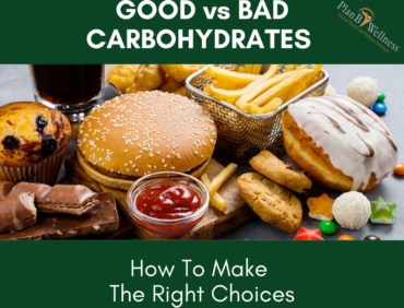 GOOD VS BAD CARBOHYDRATES: HOW TO MAKE THE RIGHT CHOICES